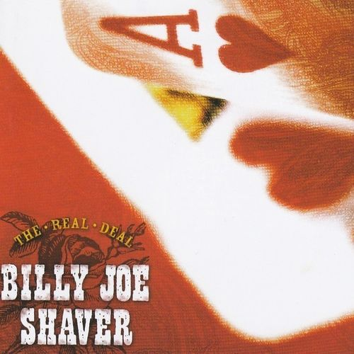 SHAVER, BILLY JOE - The Real Deal