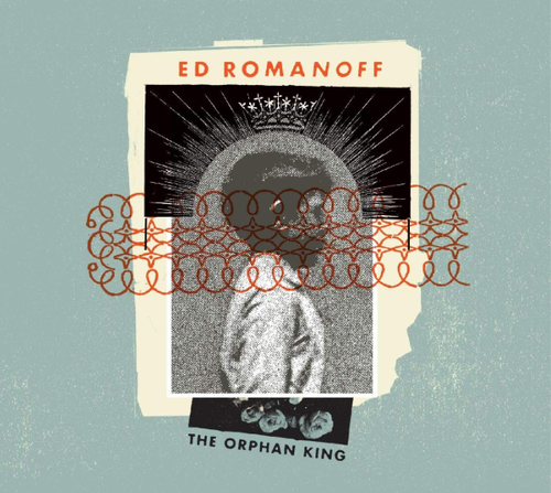 ROMANOFF, ED - The Orphan King