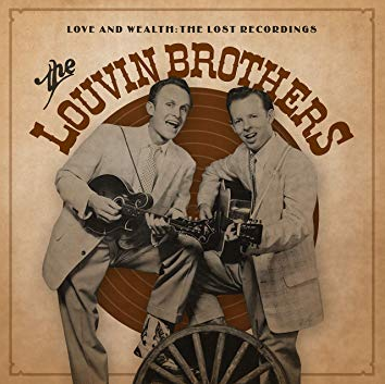 LOUVIN BROTHERS, THE - Love And Wealth: The Lost Recordings