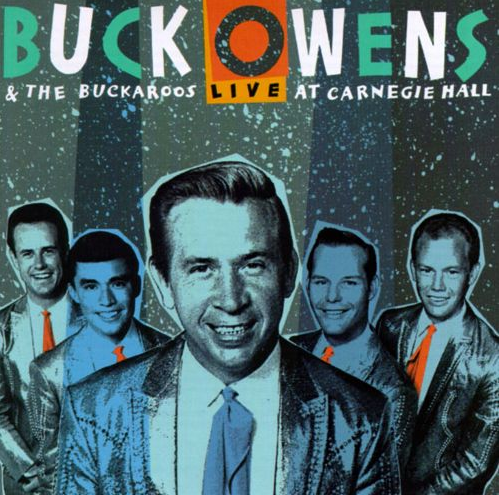 OWENS, BUCK & THE BUCKAROOS - Live At Carnegie Hall