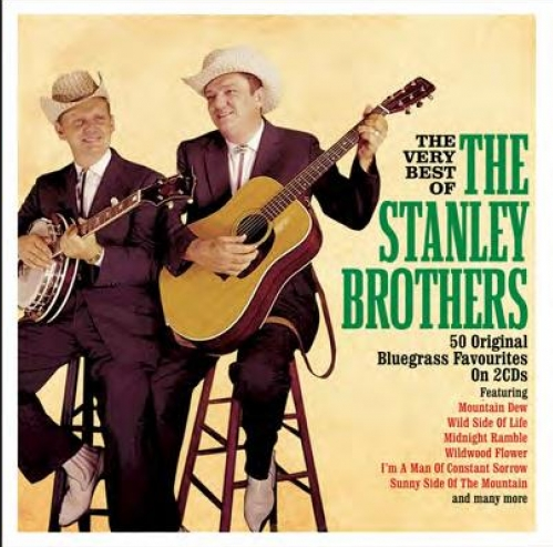 STANLEY BROTHERS, THE - The Very Best Of