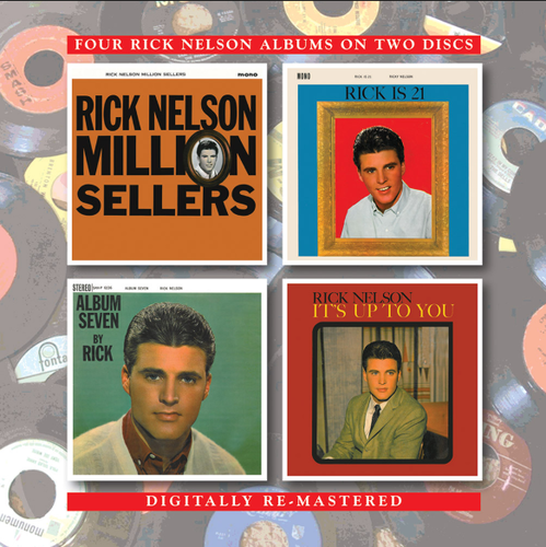NELSON, RICK - Million Sellers + Rick Is 21 + Album Seven + It's Up To You