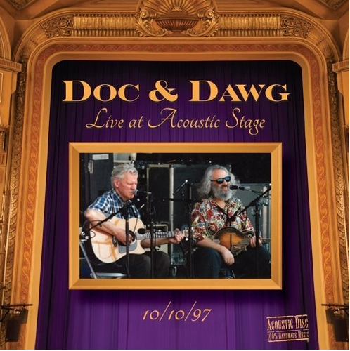 WATSON, DOC & DAVID GRISMAN - Doc & Dawg: Live At Acoustic Stage