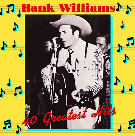 WILLIAMS, HANK - 40 Greatest Hits