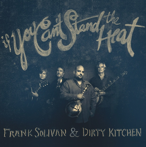 SOLIVAN, FRANK & DIRTY KITCHEN - If You Can't Stand The Heat