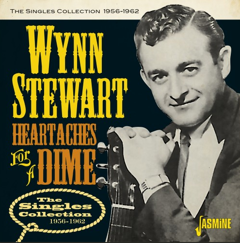 STEWART, WYNN - Heartaches For A Dime: The Singles Collection 1956-1962