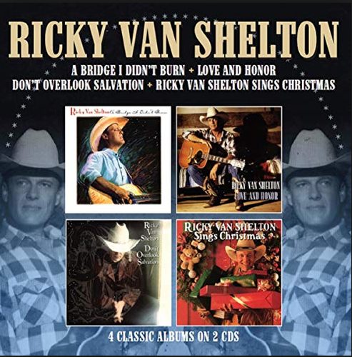 VAN SHELTON, RICKY - A Bridge I Didn't Burn + Love And Honor + Don't Overlook Salvation + Sings Chri