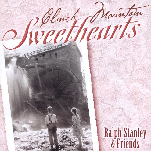STANLEY, RALPH & FRIENDS - Clinch Mountain Sweethearts