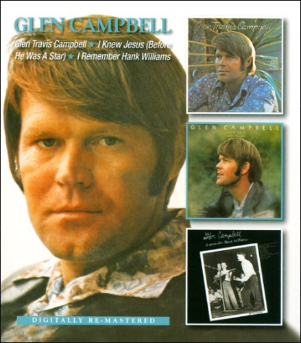 CAMPBELL, GLEN - Glen Travis Campbell + I Knew Jesus + I Remember Hank Williams