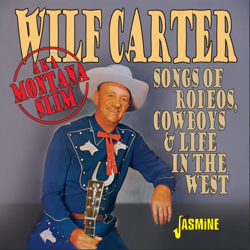 CARTER, WILF - Songs Of Rodeos, Cowboys & Life In The West