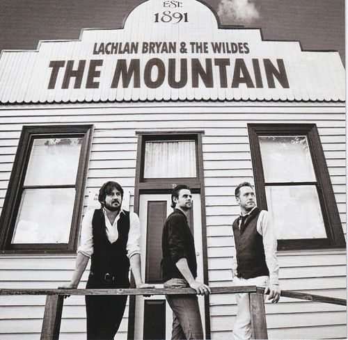 BRYAN, LACHLAN AND THE WILDES - The Mountain