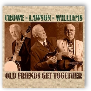 CROWE, LAWSON & WILLIAMS - Old Friends Get Together