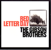 GIBSON BROTHERS, THE - Red Letter Day