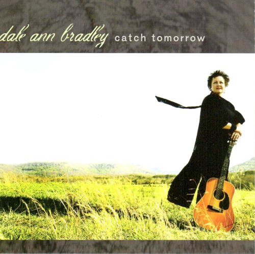 BRADLEY, DALE ANN - Catch Tomorrow