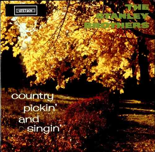 STANLEY BROTHERS, THE - Country Pickin´ And Singin`