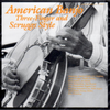 VARIOUS ARTISTS - American Banjo Three Finger And Scruggs Style