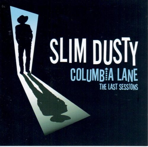 DUSTY, SLIM - Columbia Lane-The Last Sessions