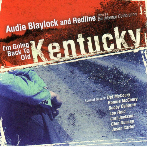 BLAYLOCK, AUDIE AND REDLINE - I'm Going Back To Old Kentucky