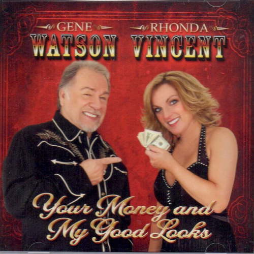 WATSON, GENE & RHONDA VINCENT - Your Money And My Good Looks