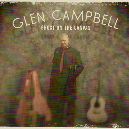 CAMPBELL, GLEN - Ghost On The Canvas