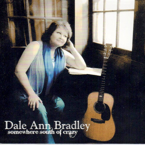BRADLEY, DALE ANN - Somewhere South Of Crazy