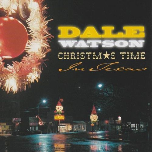 WATSON, DALE - Christmas Time In Texas