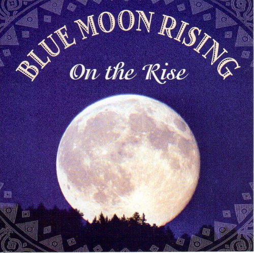 BLUE MOON RISING - On The Rise