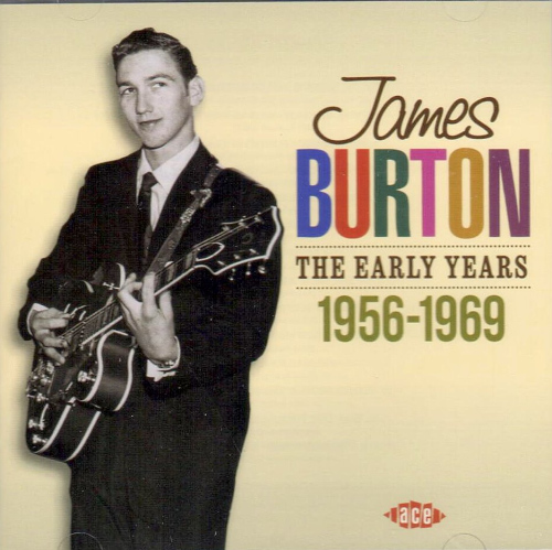 BURTON, JAMES - The Early Years 1956-1969