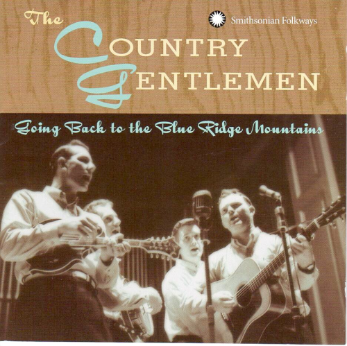 COUNTRY GENTLEMEN, THE - Going Back To The Blue Ridge Mountains