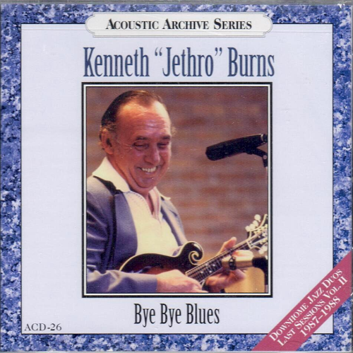 "BURNS, KENNETH ""JETHRO"" - Bye Bye Blues"