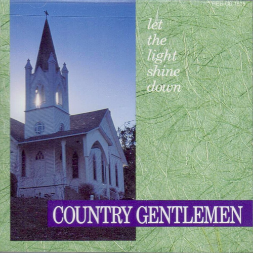 COUNTRY GENTLEMEN, THE - Let The Light Shine Down