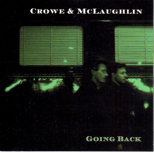 CROWE & McLAUGHLIN - Going Back
