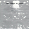 THREE PICKERS, THE - Earl Scruggs/Doc Watson/Ricky Skaggs