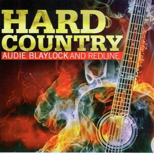 BLAYLOCK, AUDIE AND REDLINE - Hard Country