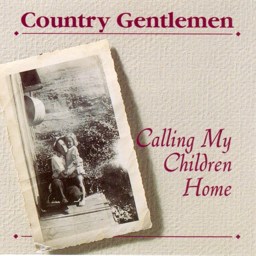 COUNTRY GENTLEMEN, THE - Calling My Children Home