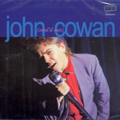 COWAN, JOHN - Shoul'd Out