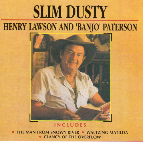 DUSTY, SLIM - Henry Lawson And 'Banjo' Paterson