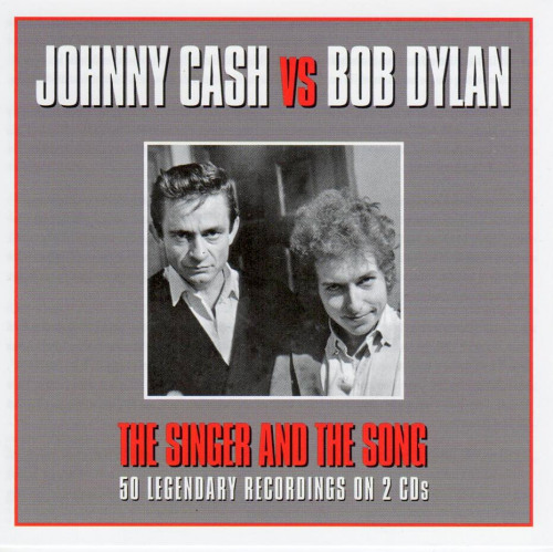 CASH, JOHNNY vs BOB DYLAN - The Singer And The Song