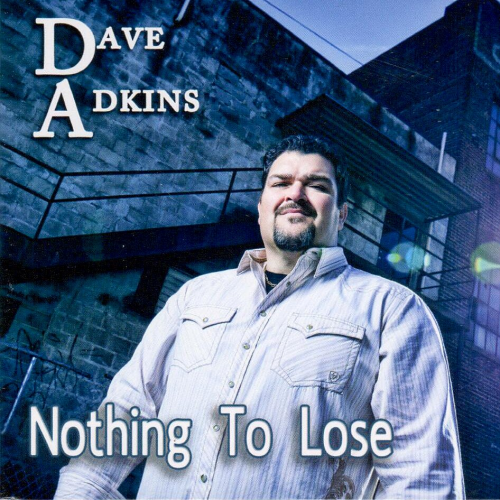 ADKINS, DAVE - Nothing To Lose