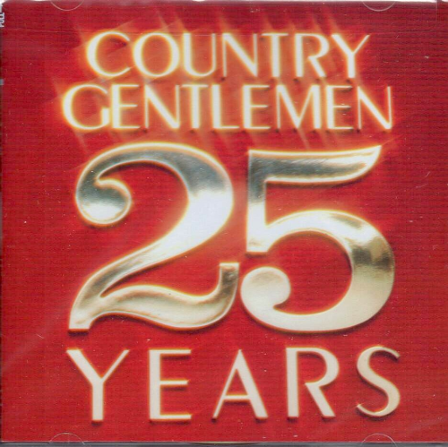 COUNTRY GENTLEMEN, THE - 25 Years