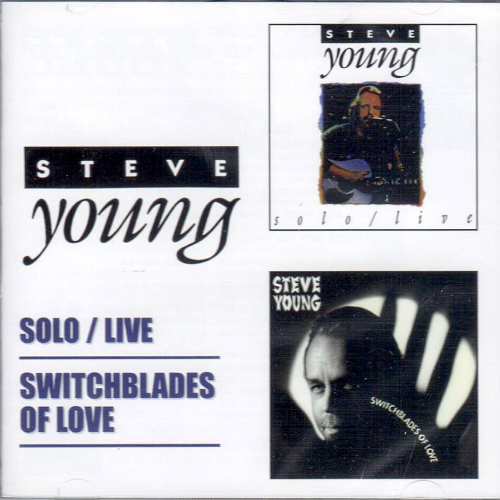 YOUNG, STEVE - Solo/Live + Switchblades Of Love