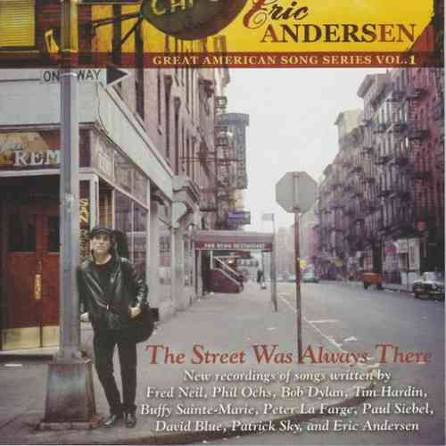 ANDERSEN, ERIC - The Street Was Always There