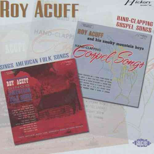 ACUFF, ROY - Sings American Folk Songs + Hand-Clapping Gospel Songs