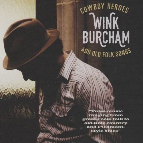 BURCHAM, WINK - Cowboy Heroes And Old Folk Songs