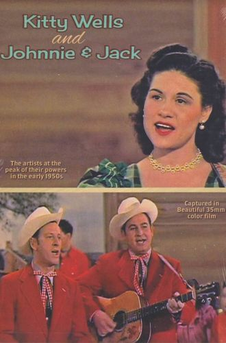WELLS, KITTY AND JOHNNIE & JACK - Kitty Wells And Johnnie & Jack