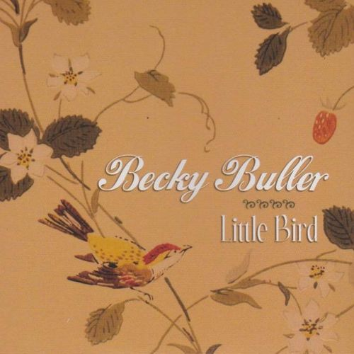 BULLER, BECKY - Little Bird