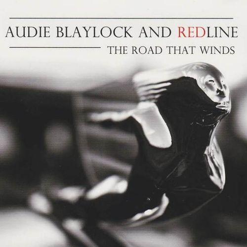 BLAYLOCK, AUDIE AND REDLINE - The Road That Winds