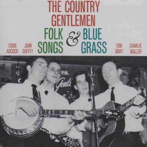 COUNTRY GENTLEMEN, THE - Folk Songs And Bluegrass