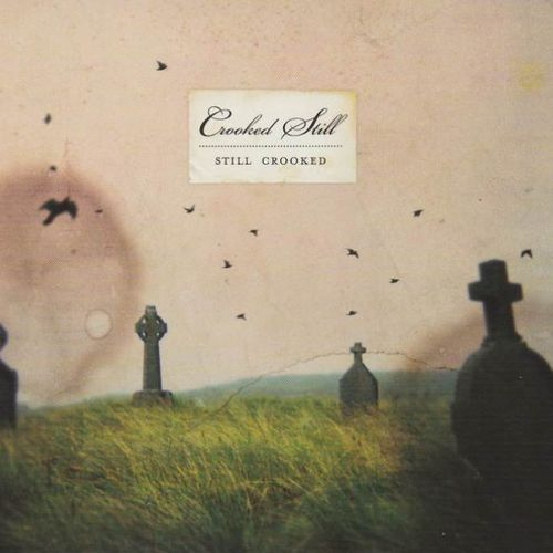 CROOKED STILL - Still Crooked