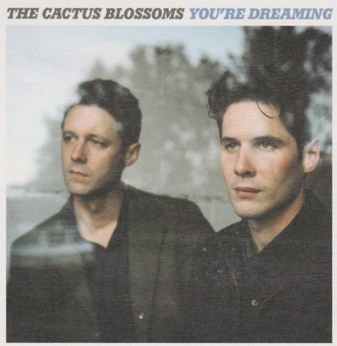 CACTUS BLOSSOMS, THE - You're Dreaming
